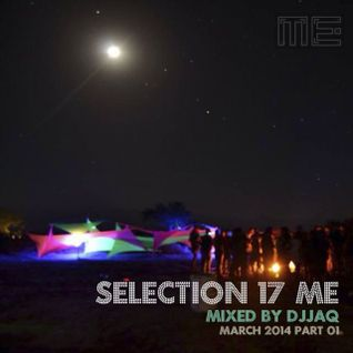 Selection 17 ME (Mixed by djjaq - March 2014) Part01