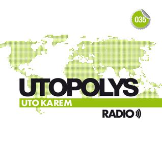 Uto Karem - Utopolys Radio 035 (November 2014)