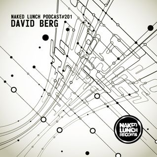 Naked Lunch PODCAST #201 - DAVID BERG