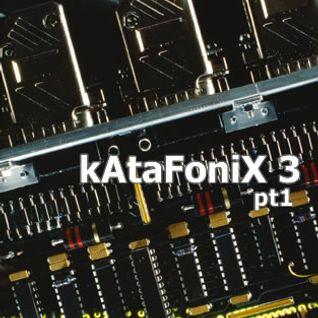kAtaFoniX 3 pt1