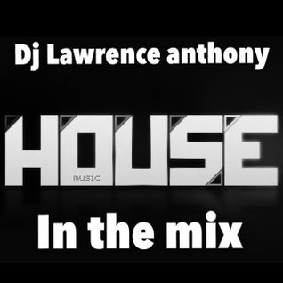 dj lawrence anthony house in the mix 207