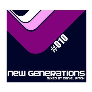 New Generations #010 (Mixed by Daniel Pitch)