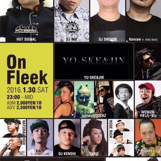 30.JAN.2016 ON FLEEK @名古屋FLEX LOUNGE MUSIC BY HOT SIGNAL