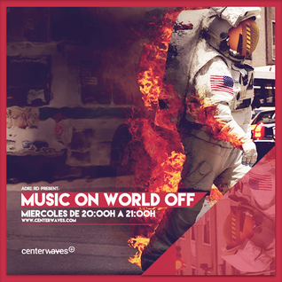 Music On World Off Episode 107
