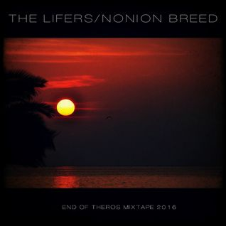 The Lifers/Nonion Breed - End Of Theros Mixtape 2016