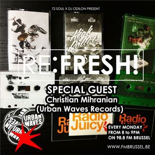 RE:FRESH! Radioshow w/ Chris (Urban Waves Records/Radio Juicy)