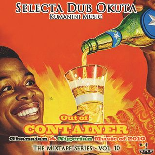 Selecta Dub Okuta Mixtape Series - 10 - Out of Container