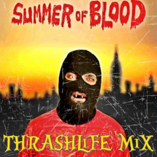 SUMMER OF BLOOD THRASHLiFE MiX