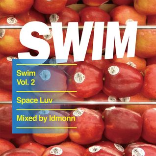 Swim vol. 2 - Space Luv mixed by IDMONN