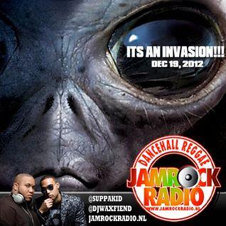 JAMROCK RADIO DEC 19, 2012: ITS AN INVASION!!!