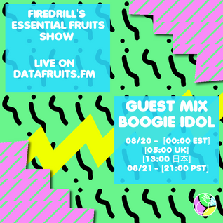 essential fruit's show - guest mix boogie idol (guest host ovenrake)