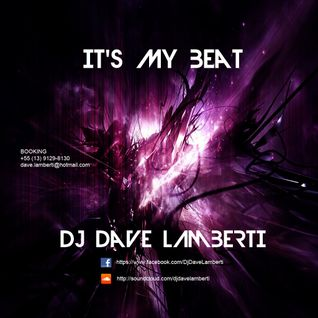 DJ Dave Lamberti - It's My Beat