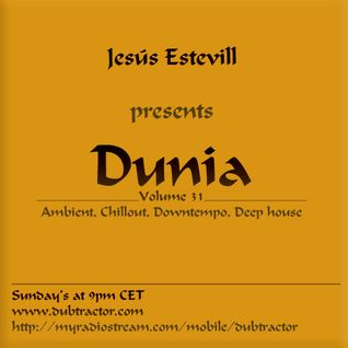 Cham'o and Jesús Estevill present Dunia : 31 (2h set for Dubtractor Radio)