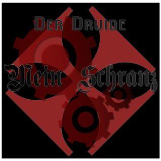 Der Druide - MEIN SCHRANZ