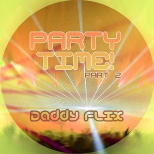 Daddy flix party time! mix (part two)
