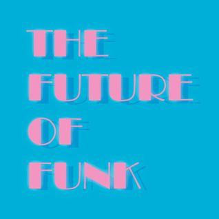 The Future of Funk