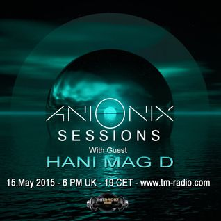 Ani Onix Sessions - May 2015 - Ep. 09 -  On TM- Radio & Nube Music Radio