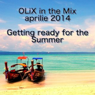 OLiX in the Mix aprilie 2014 - Getting ready for the Summer