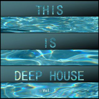 VayNo Presents: This Is... Deep House [Vol. 1]