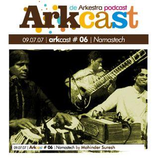 ARKcast # 06   Namastech by Mohinder Suresh