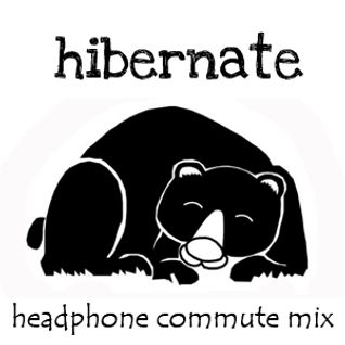 Hibernate - Headphone Commute Mix