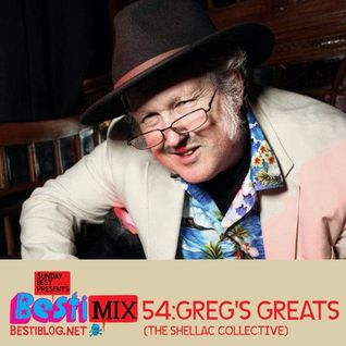 Bestimix 54: Greg's Greats (The Shellac Collective)