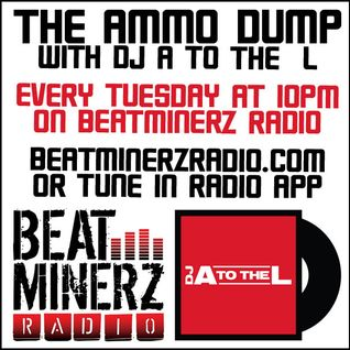 The Ammo Dump with DJ A to the L on Beatminerz Radio Episode 003 (01/26/16)