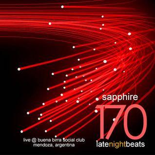 Late Night Beats by Tony Rivera - Episode 170: Sapphire (Live @ Buena Birra Club Social, MDZ, ARG)