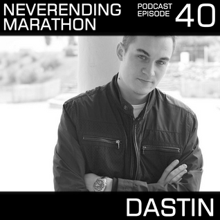 Neverending Marathon Podcast Episode 040 with Dastin (2012-12-01)