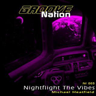 Michael Heatfield - Nightflight The Vibes nr 05 - Groove Nation Radio