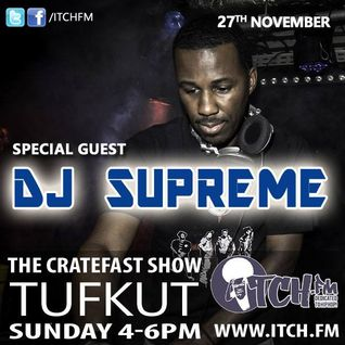 CratefastShow On ItchFM withSpecialGuest DjSupreme  (27.11.16)