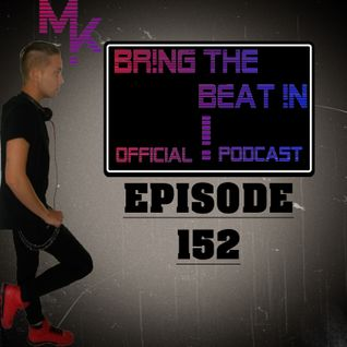 BR!NG THE BEAT !N Official Podcast [EPISODE 152]