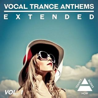 Vocal Trance Anthems Extended - Vol.1 [ 2015 ] [ Mixed by Vince ]