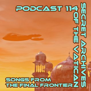 Songs from the Final Frontier - Secret Archives of the Vatican Podcast 114