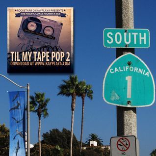 KayPlaya - Til My Tape Pop 2 (The Pacific Coast Highway Edition)