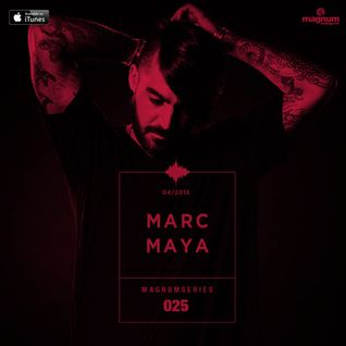 Magnum Podcast Series 025: Marc Maya - Live set from Miami Music Week 2015