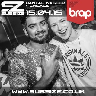 Subsize on brap.fm 25.11.15 - Danyal Naseer and Chickle