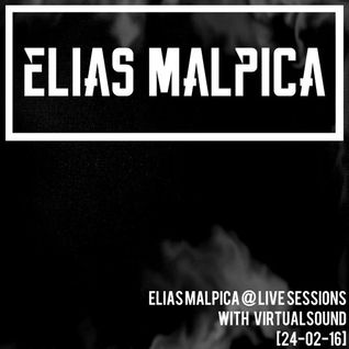 Elias Malpica @ Live Sessions with Virtualsound [24-02-16]