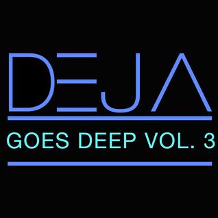 Deja Goes Deep Volume 3