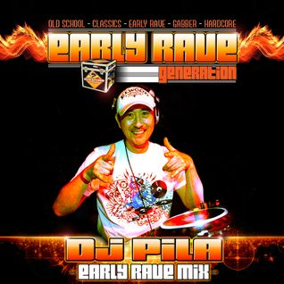 EARLY RAVE GENERATION EXCLUSIVE MIX BY DJ PILA