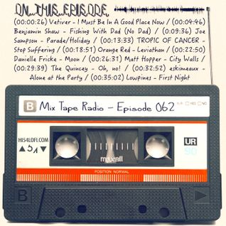 Mix Tape Radio | EPISODE 062