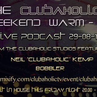 The Clubaholic Weekend Warmup Live Podcast 29-08-14
