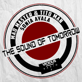 THE SOUND OF TOMORROW 016 Live On Vicious Radio