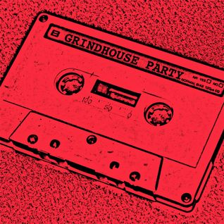Mixtape - GRINDHOUSE PARTY