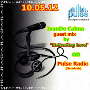 IvanDe Calma - Guest mix  @Pulse Radio [Macedonia] [10.05.12]