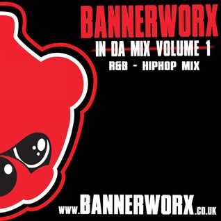 BANNERWORX In Da Mix volume 1