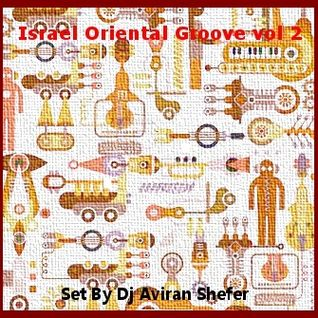 Israel Oriental Grooves Vol. 2 - Set By Dj Aviran Shefer