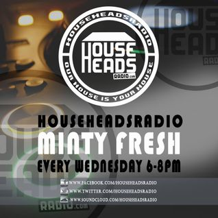 Minty Fresh Live on HouseHeadsRadio 10th June 2015