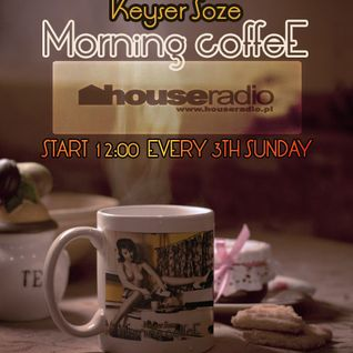Keyser Soze - Morning Coffee . 027 @ Houseradio.pl