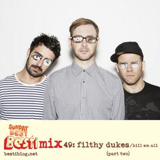 Bestimix 49: Filthy Dukes / Kill Em All (part two)
